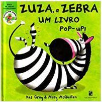 Zuza, a Zebra. Quebrou o Tornozelo! Livro Pop-up - Coleção Amigos do Saracura