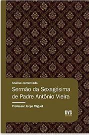 ANÁLISE COMENTADA - SERMÃO DA SEXAGÉSIMA DE PADRE ANTÔNIO VIEIRA