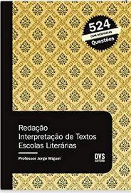 Redação: Interpretação de Textos - Escolas Literárias