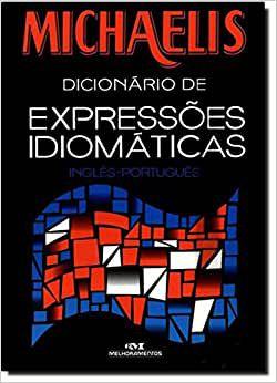 Michaelis Dicionário De Expressoes Idiomaticas. Inglês-Português