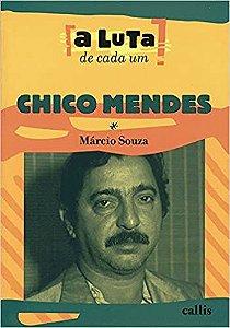 Chico Mendes - A Luta de Cada Um