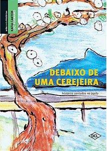 DEBAIXO DE UMA CEREJEIRA