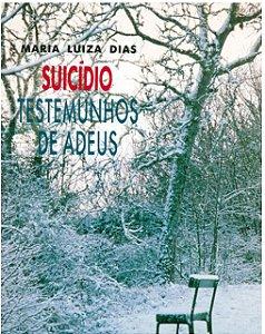 SUICIDIO - TESTEMUNHOS DE ADEUS