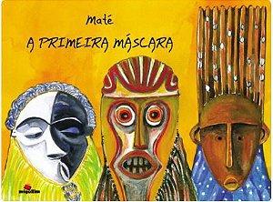 A primeira máscara
