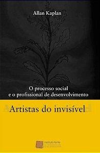 Artistas do invísivel O processo social e o profissional de desenvolvimento