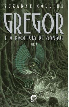 Gregor e a profecia de sangue (Vol. 3)