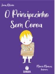 O PRINCIPEZINHO SEM COROA