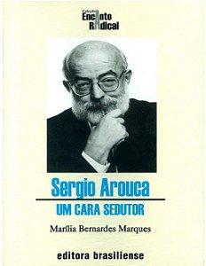 SERGIO AROUCA - UM CARA SEDUTOR
