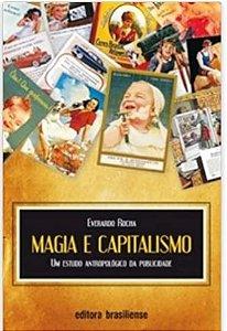 MAGIA E CAPITALISMO - UM ESTUDO ANTROPOLOGICO DA PUBLICIDADE