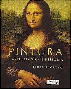 PINTURA - ARTE, TÉCNICA E HISTÓRIA