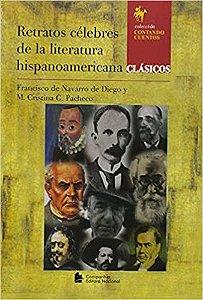 RETRATOS CELEBRES DE LA LITERATURA HISPANOAMERICANA