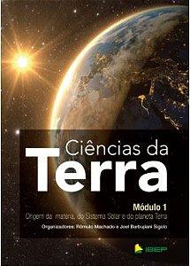 CIÊNCIAS DA TERRA – MÓDULO 1 - ORIGEM DA MATÉRIA, DO SISTEMA SOLAR E DO PLANETA TERRA