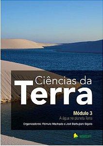 CIÊNCIAS DA TERRA – MÓDULO 3 - ÁGUA NO PLANETA TERRA