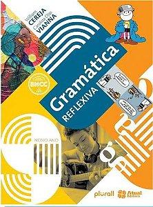 Gramática Reflexiva 9º Ano - Coleção Gramática Reflexiva