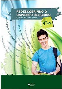 REDESCOBRINDO O UNIVERSO RELIGIOSO 9 ANO / ALUNO - ENSINO FUNDAMENTAL