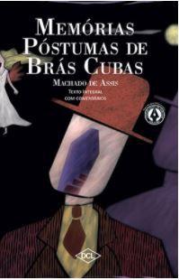 MEMÓRIAS PÓSTUMAS DE BRÁS CUBAS - TEXTO INTEGRAL COM COMENTÁRIOS
