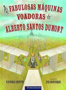 As fabulosas máquinas voadoras de Alberto Santos Dumont