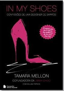 In My Shoes - Confissoes De Uma Designer De Sapatos