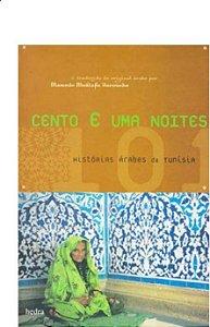 CENTO E UMA NOITES - HISTORIAS ARABES DA TUNISIA