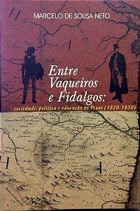 ENTRE VAQUEIROS E FIDALGOS: sociedade, política e educação no Piauí( 1820-1850)