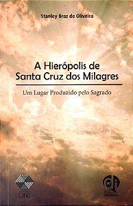 A HIERÁPOLIS DE SANTA CRUZ DOS MILAGRES