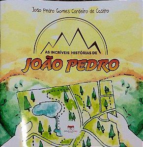 AS INCRÍVEIS HISTORIAS DE JOÃO PEDRO
