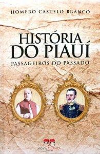 HISTÓRIA DO PIAUÍ - PASSAGEIROS DO PASSADO
