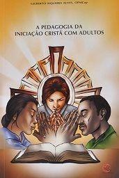 A Pedagogia da Iniciação Cristã com Adultos