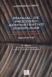 Manual de Processo Administrativo Disciplinar : Sindicâncias e Termo de Ajustamento de Conduta