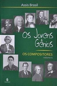 Os Jovens Gênios : Os compositores