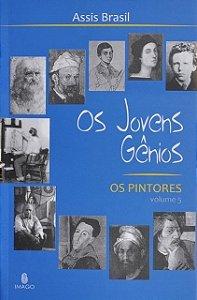Os Jovens Gênios : os pintores