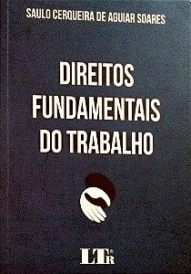 DIREITOS FUNDAMENTAIS DO TRABALHO