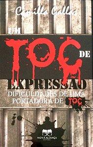 UM TOC  DE EXPRESSÃO  DIFICULDADES DE UMA PORTADORA DE TOC