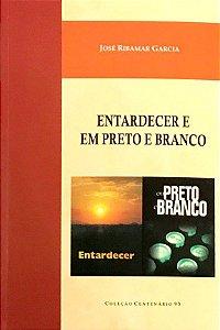 ENTARDECER E EM PRETO E BRANCO - COLEÇÃO CENTENÁRIO 93