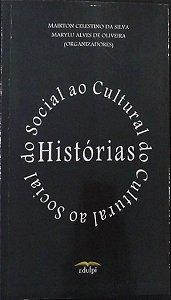 Histórias do Social ao Cultural do Cultural ao Social