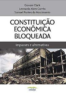Constituição Econômica Bloqueada: impasses e alternativas