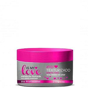 IS MY LOVE HIDRATAÇÃO PROFUNDA AMOR TEXTURIZADO 250g