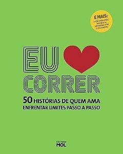 Livro EU ❤ CORRER - 50 Histórias de quem ama enfrentar limites passo a passo
