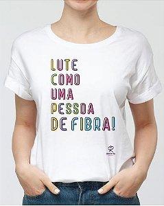 Camiseta Lute como uma pessoa de fibra
