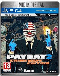 PAYDAY 2: EDIÇÃO CRIMEWAVE - Ps4 Psn - Mídia Digital Primária