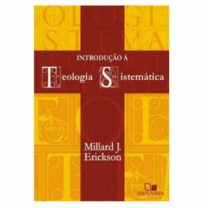 Introdução à Teologia Sistemática Millard J Erickson