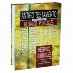 Antigo Testamento Interlinear / Hebraico Português / Profetas posteriores - Vol 3 - SBB