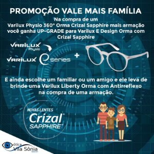 VARILUX PHYSIO 360° ORMA CRIZAL SAPPHIRE (UPGRADE) | PROMOÇÃO VALE MAIS FAMÍLIA VARILUX