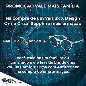VARILUX X DESIGN ORMA CRIZAL SAPPHIRE | PROMOÇÃO VALE MAIS FAMÍLIA VARILUX
