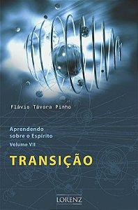Aprendendo Sobre o Espírito - Transição - Vol. VII