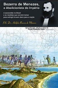 Bezerra de Menezes - o Abolicionista do Império