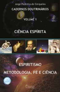 Espiritismo Metodologia, Fé e Ciência - Cadernos Doutrinários - Vol. 1 - 2ª Ed.