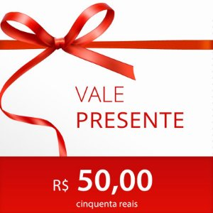 VALE PRESENTE 50,00 (cinquenta reais)
