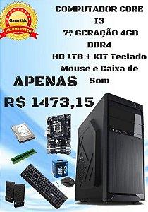 COMPUTADOR CORE I3 7 GERAÇÃO 4GB DDR4 / 1TB HD / KIT TECLADO, MOUSE E CAIXA DE SOM