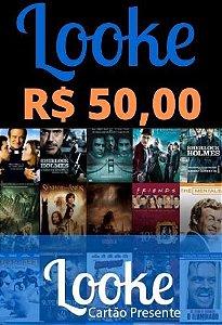 Assinatura Looke Filmes e Séries - Crédito de R$50,00 Reais Cartão Recarga